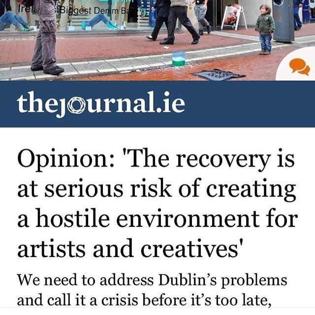 "RG our editor @roisin_agnew_ today in The Journal: ""Happy to have a piece in The Journal today about something that's close to my heart. I love Dublin and I've spent much of my time over the past ten years participating in its cultural life. But as ""the recovery"" has gotten underway I've been increasingly upset at how no safeguards have been put in place to preserve and protect Dublin's artistic community while we enter nightmarish scenarios reminiscent of boom times.  It's become an entirely unaffordable place for me and my friends and at the same time the things we love the most seem to keep vanishing - our clubs, our art spaces, our free spaces, our houses. We're over-policed and under-protected. It is not a civic-minded society that allows the value we place on art and culture to be predicated by market forces, as we know already that just means we'll be squeezed out.  I'm tired of seeing the people who contribute most to making Dublin great also be its most vulnerable citizens. It's not all bad I know, but it's worth demanding more. Going to ignore the Comments section and stay in exile for now. Thank you @williewhite for the interview ✊🏼✊🏼✊🏼✊🏼"" link in bio"