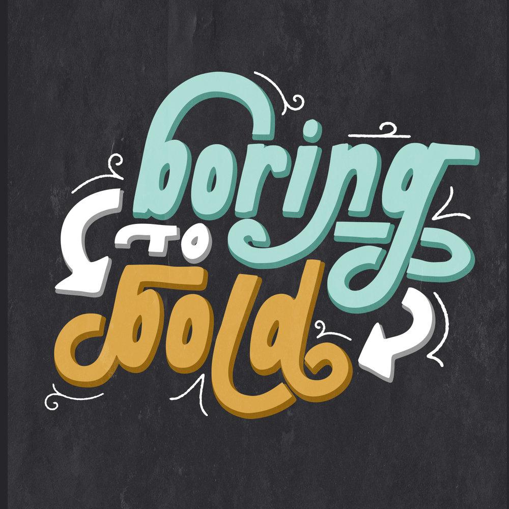 BoringtoBold.jpg