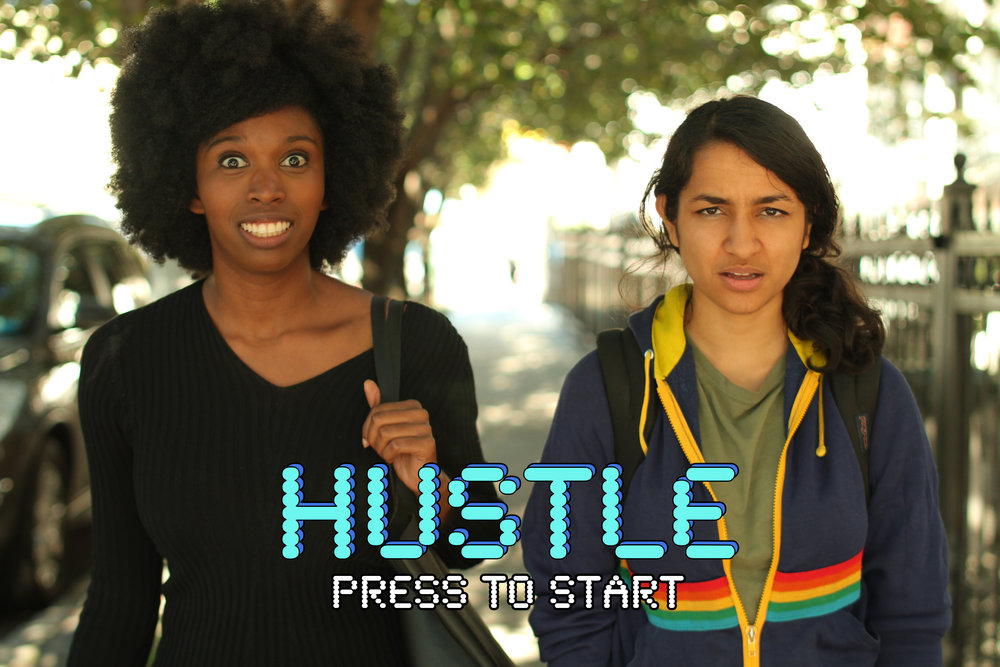 WRITER/CREATOR,  HUSTLE , AN ORIGINAL PILOT  -OFFICIAL SELECTION AT 2016 NEW YORK TELEVISION FESTIVAL -TOP-TWO FINALIST AT FUNNY WOMEN FESTIVAL L.A.