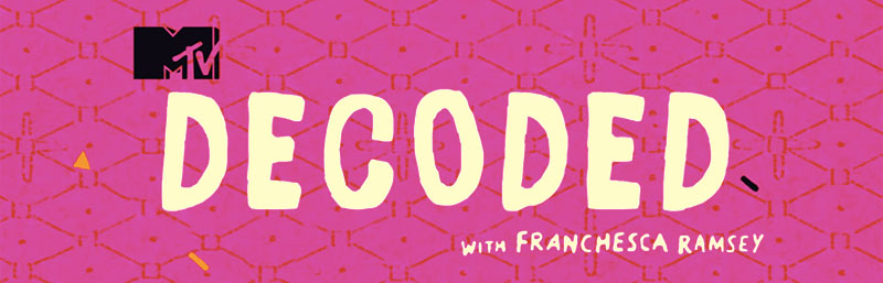 WRITER, MTVNews's  decoded with franchesca ramsey