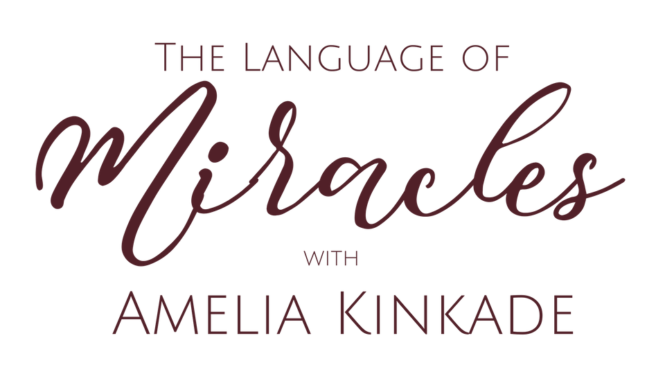 The Language of Miracles Institute with Amelia Kinkade