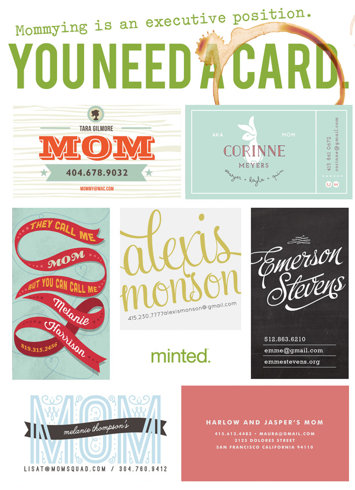 Mom, you need a business card. Here are some super cool designs. Easy to order.