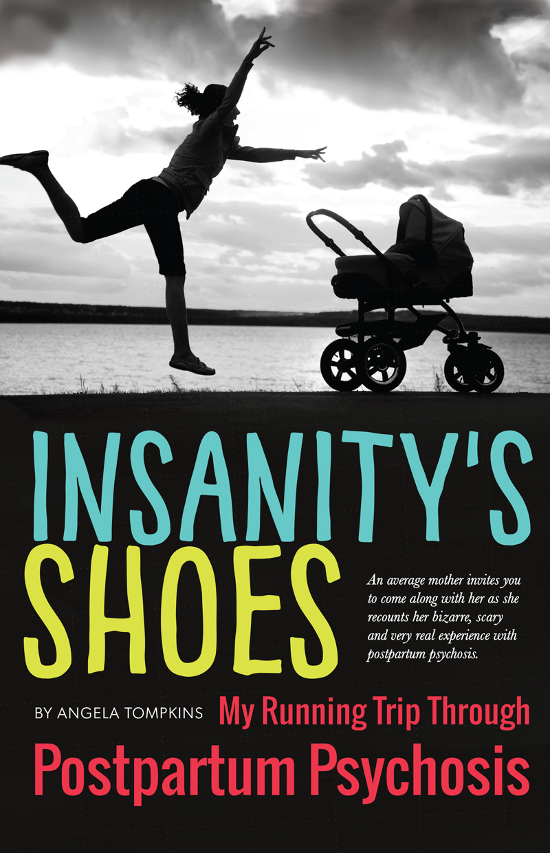Ever wonder what runs through the mind of a new mama suffering from Postpartum Psychosis? New book author Angela Tompkins shares her scary, bizarre and very real story. Know the signs. Available from Amazon.com.