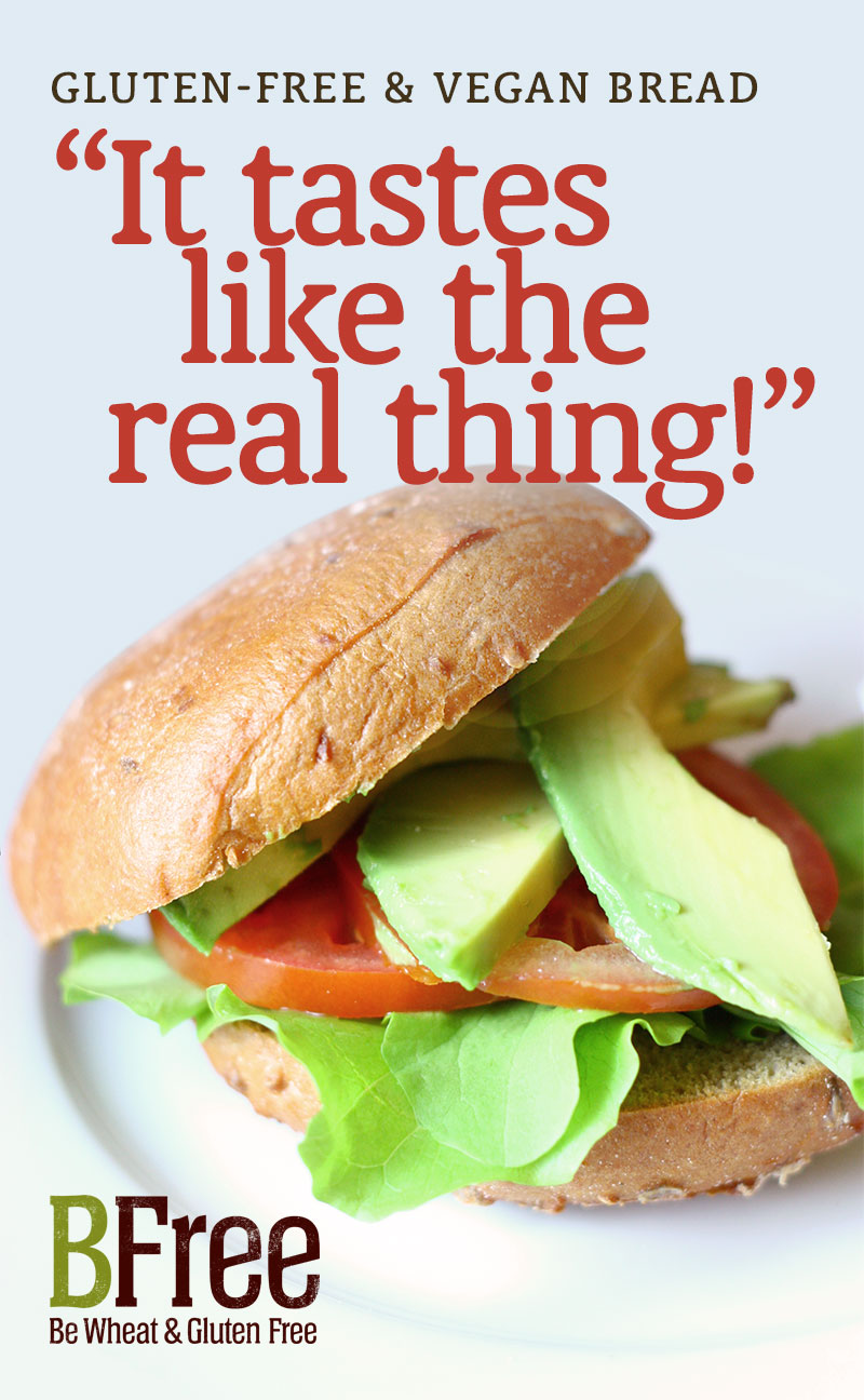 BFree breads taste like the real thing. Look for their sandwich bread, bagels, pita, wraps and rolls at most Raley's, Ralph's, Save Mart Supermarkets and Lucky's Markets.