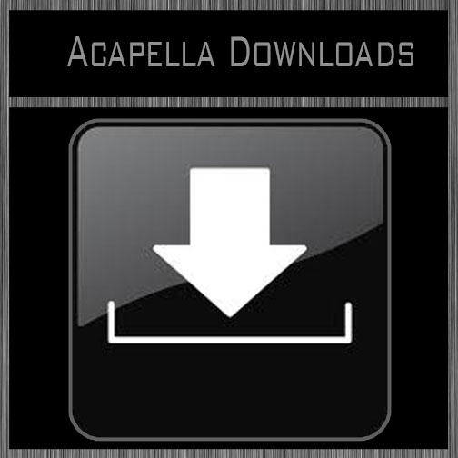 Acapella Downloads