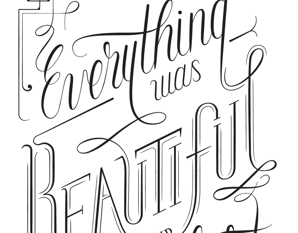 """Everything was Beautiful"" Lettering"