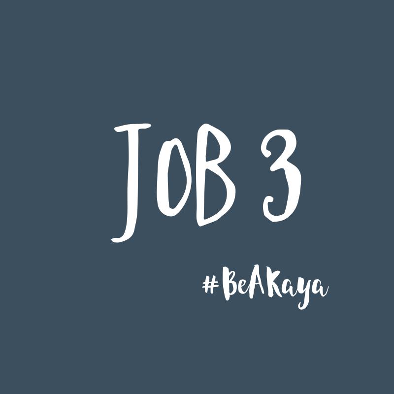 Job 3 - #BeAKaya