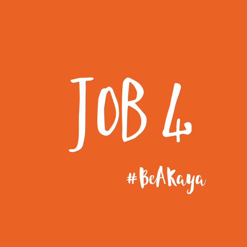 Job 4 - #BeAKaya