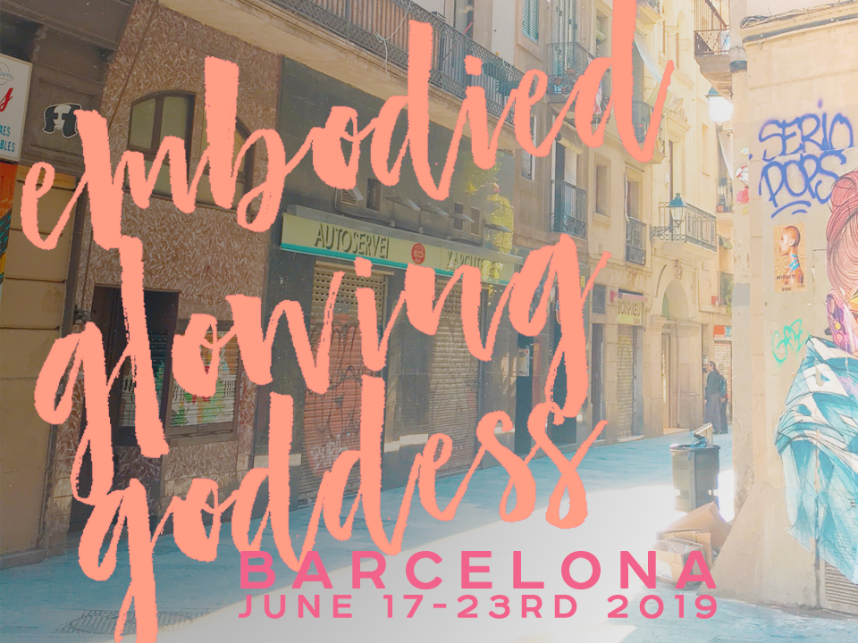 Adventure to Barcelona for the Embodied Glowing Goddess Retreat - June 17th-23rd, 2019.The goal of this retreat is to envelop you in a nourishing revolution of yoga, food, & soul, which leads you through a deep journey within yourself. Release food shame & body discomfort.