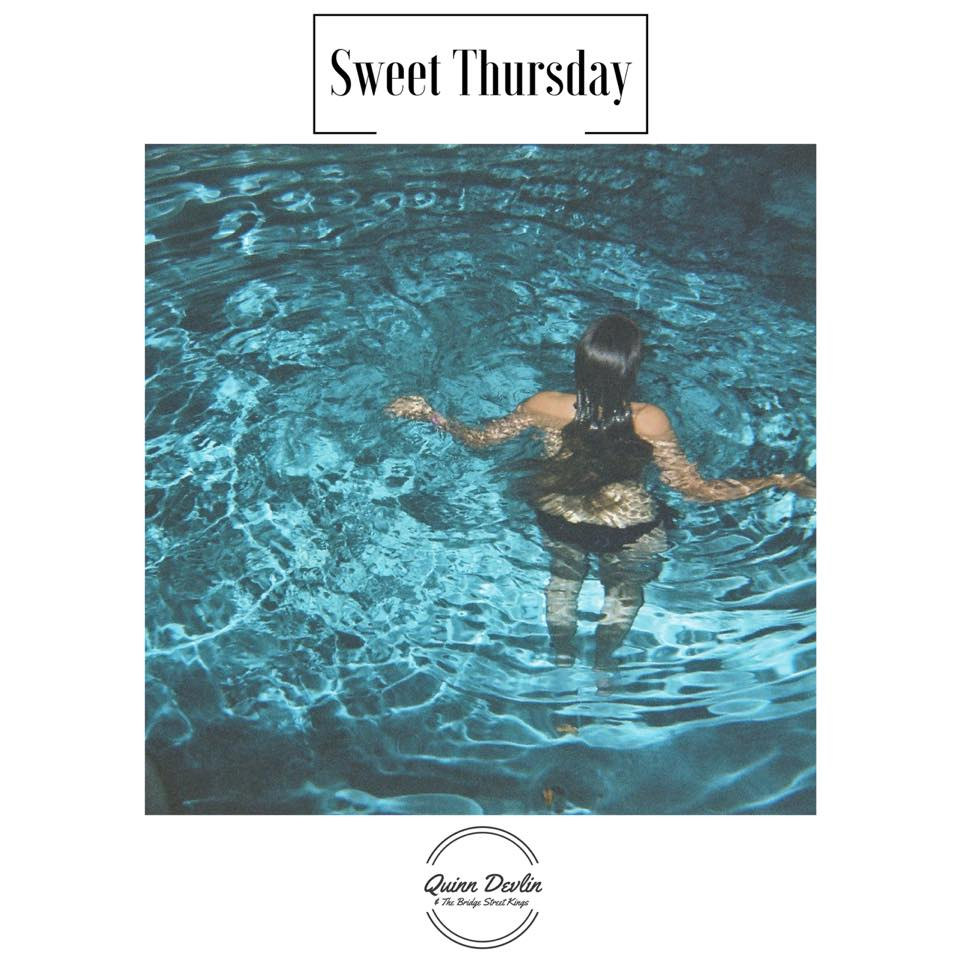The new Quinn Devlin & The Bridge Street Kings EP,  Sweet Thursday,  is set to be released on May 12th, 2017.