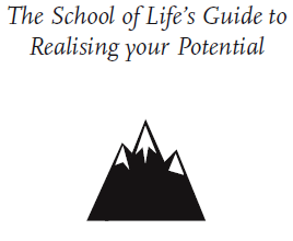 The_School_of_Life's_Guide_to_Realising_your_Potential.png