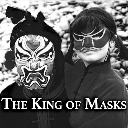 The King of Masks  Chinese Film Series  download  Spring 2019
