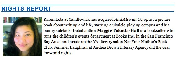 The announcement in Publishers Weekly, for AND ALSO AN OCTOPUS. I don't know when it comes out... I'm guessing... 2016?