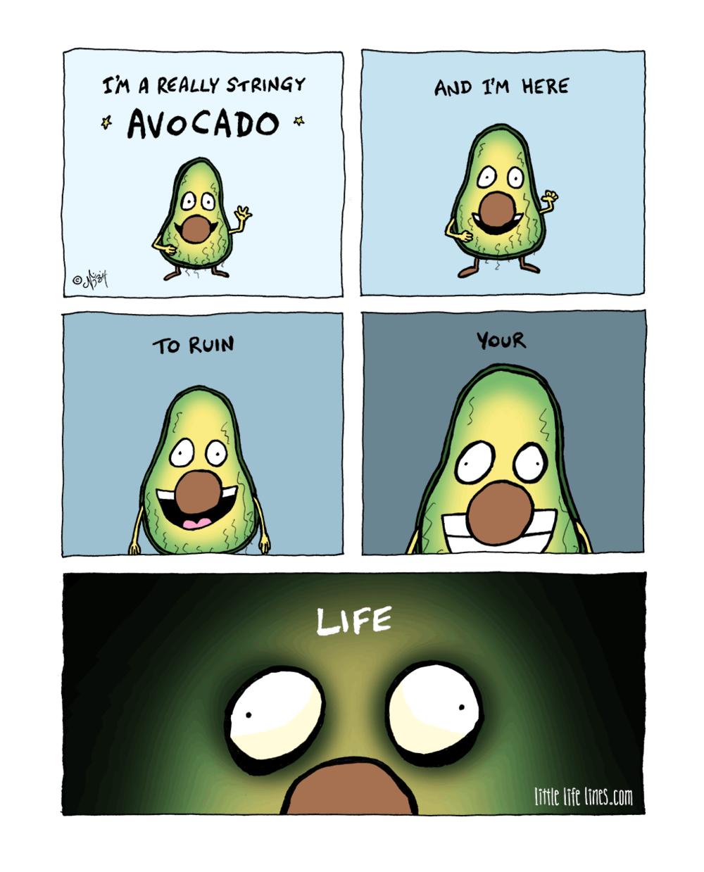 Stringy avocado will ruin your life