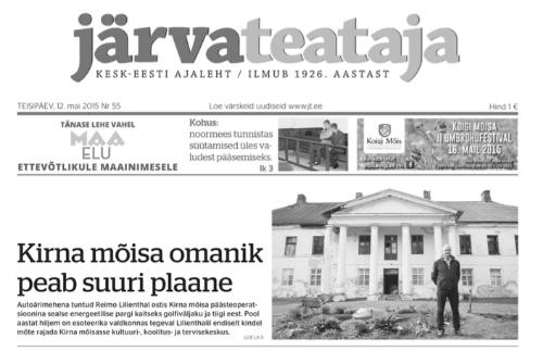 """2015 Järva Teataja. Kirna mõisa omanik """"ost oli kui päästeoperatsioon"""""""