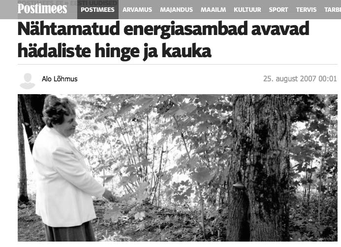 2007 Postimees.Nähtamatud energiasambad avavad hädaliste hinge ja kauka