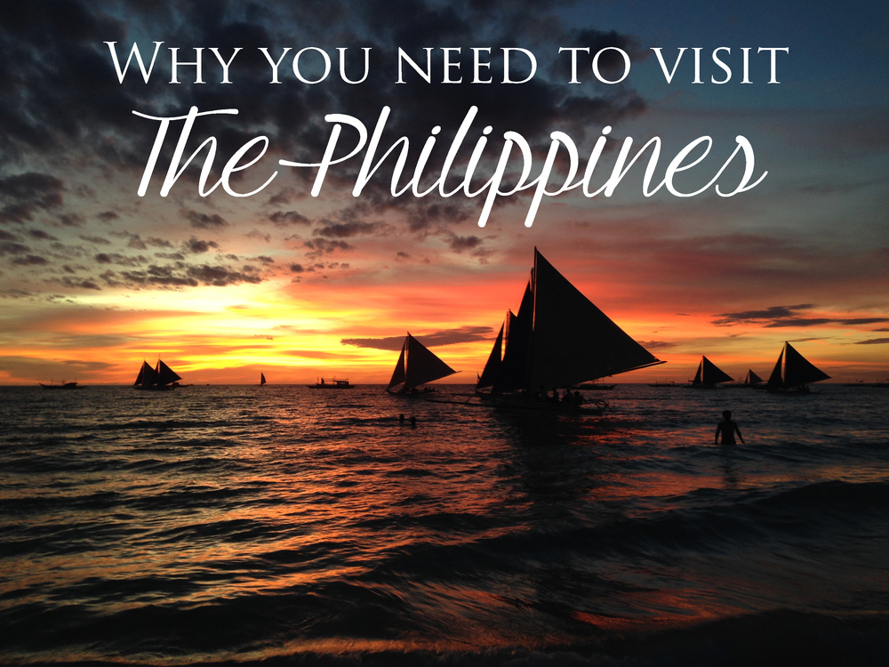 Why you need to visit the Philippines