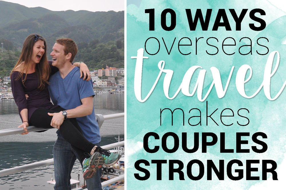 Overseas Travel Makes Couples Stronger