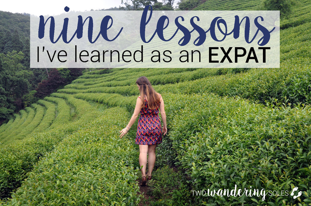 9 Lessons I've Learned as an Expat