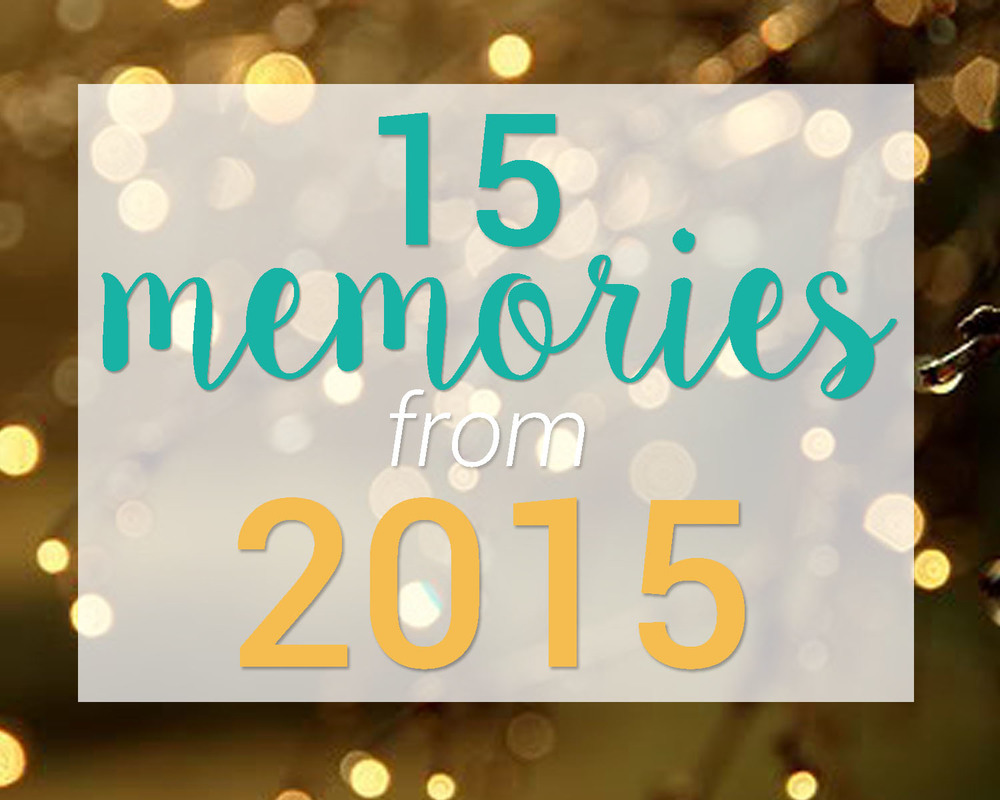 15 Memories from 2015