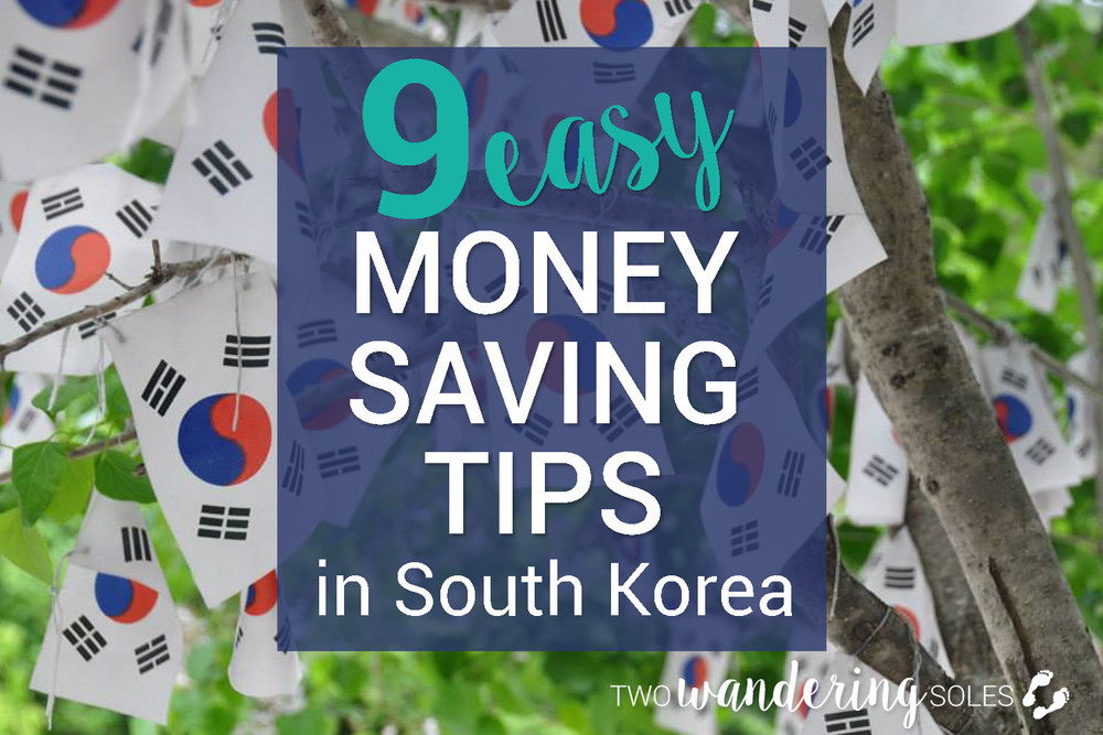 9 Easy Money Saving Tips in South Korea