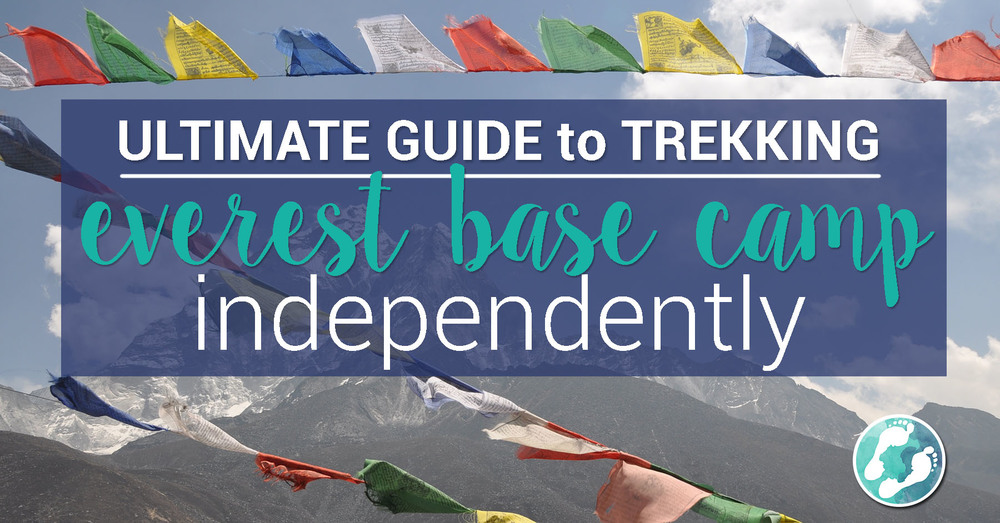 Complete Guide to Trekking Everest Base Camp Independently