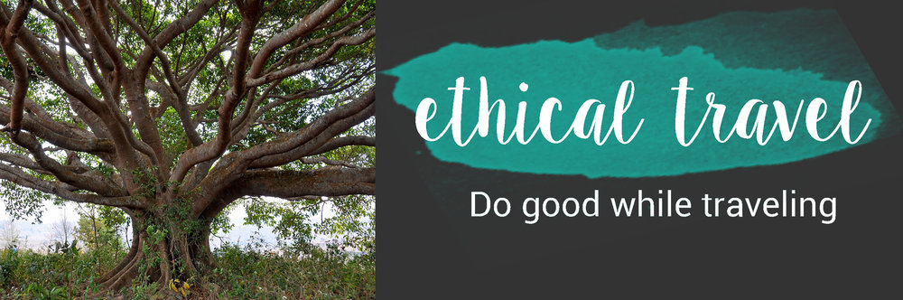 Ethical Travel: Doing good while traveling