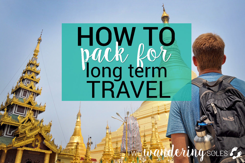 How to pack for a long term trip