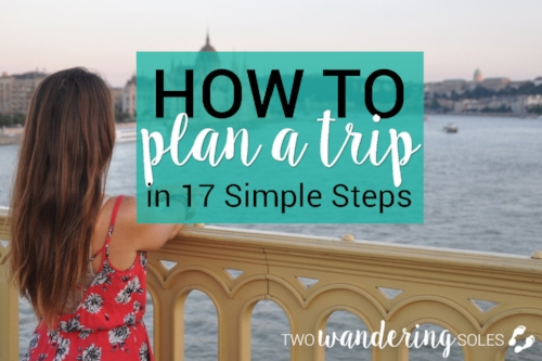 How to Plan a Trip in 17 Simple Steps