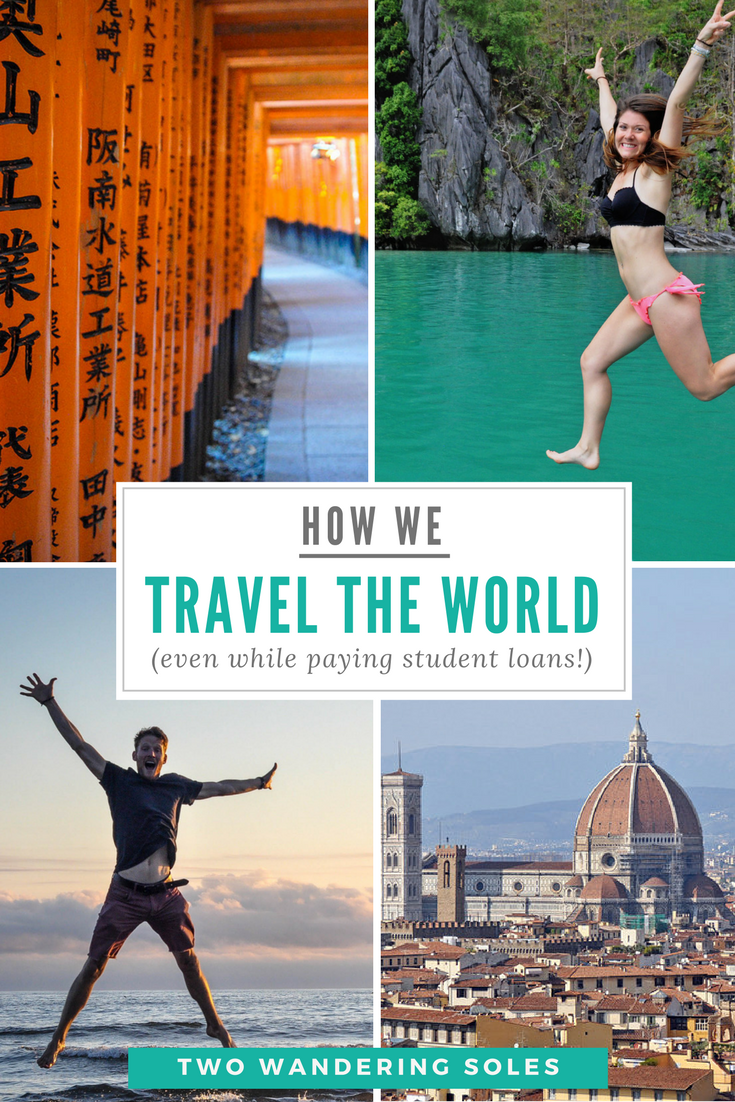 How we travel the world (even while paying student loans)