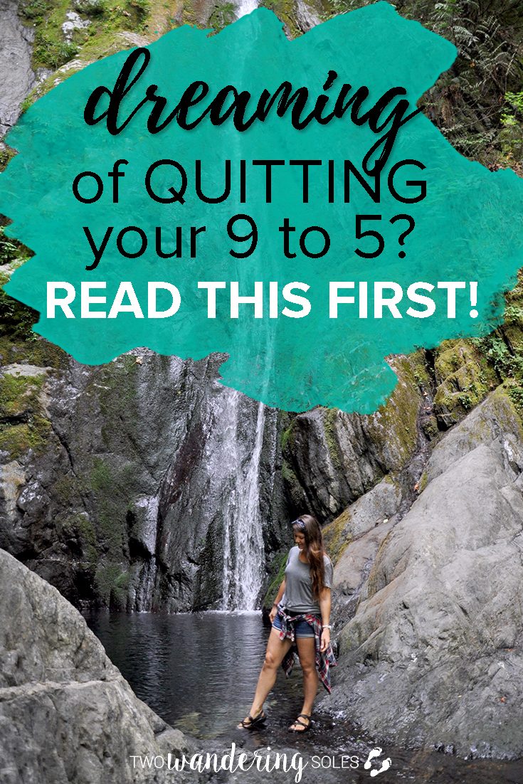 Want to quit your 9 to 5 job to travel? Read this first.