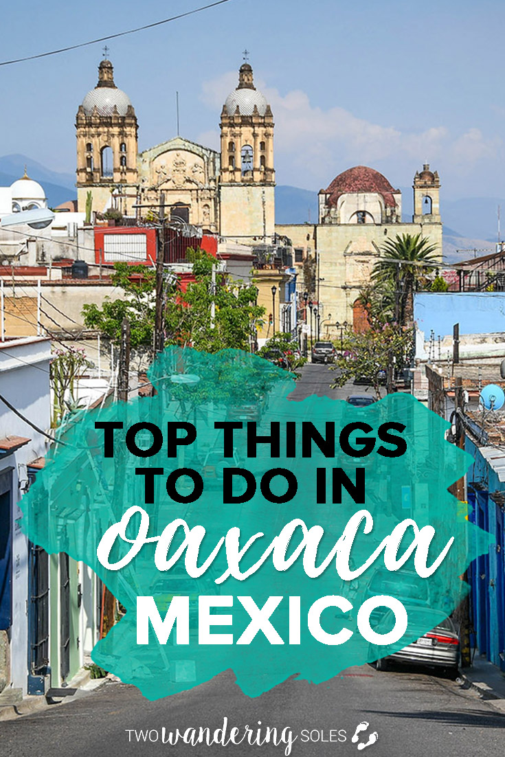 13 Top Things to Do in Oaxaca Mexico