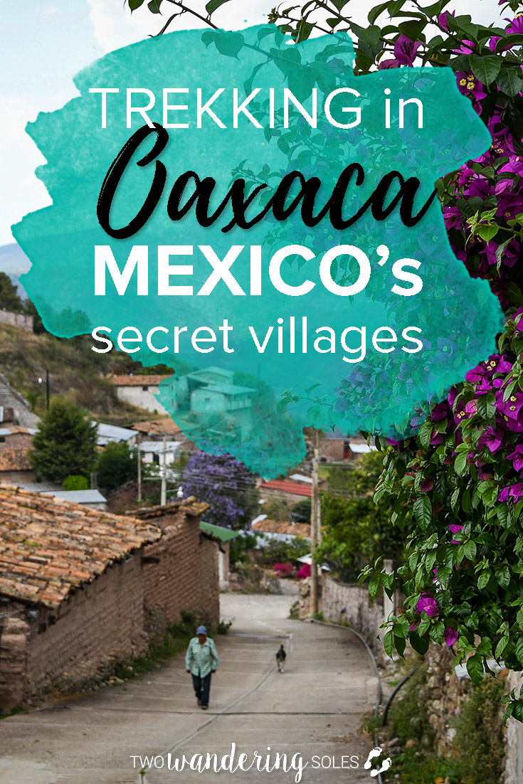 Trekking in Mexico's Secret Villages and how you can do it too!