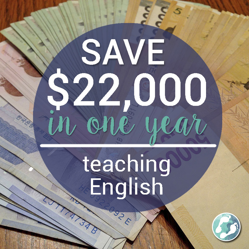 Save $22,000 Teaching English