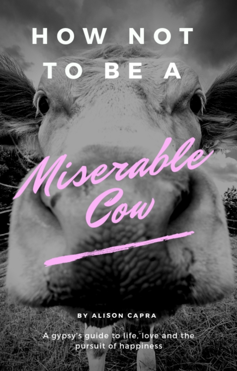 How NOT to be a Miserable Cow Paper Back