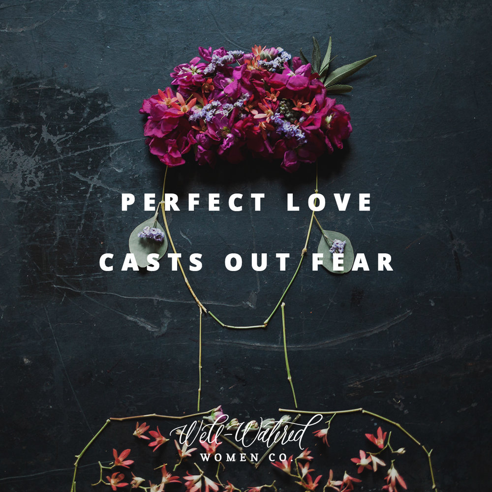 Perfect Love Casts out Fear.jpg
