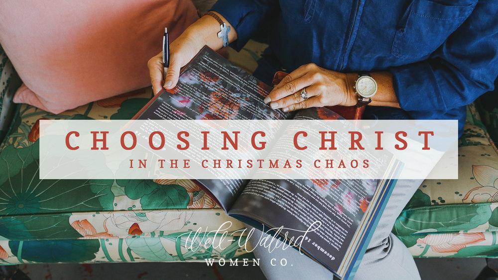 choosing christ in christmas chaos header.jpg