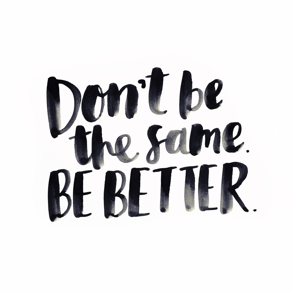 Amy Tangerine | Don't be the same. Be better.