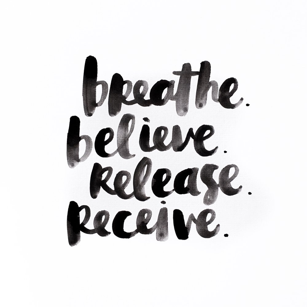 Breathe. Believe. Release. Receive. by Amy Tangerine