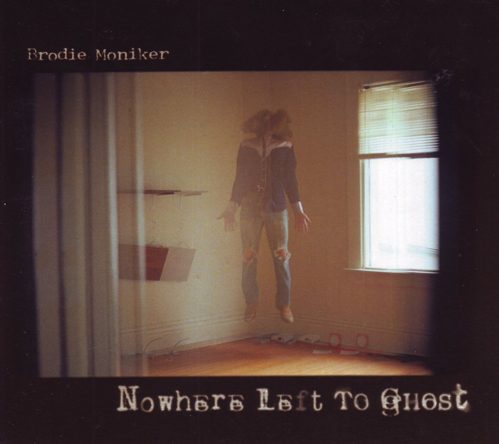 Brodie Moniker - Nowhere Left To Ghost.JPG