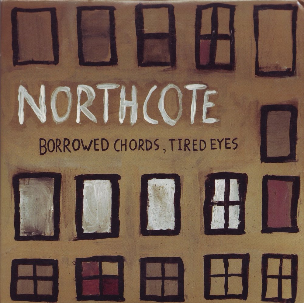 Northcote - Borrowed Chords, Tired Eyes.JPG
