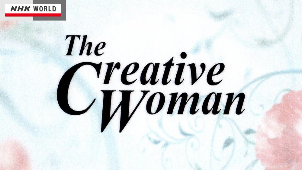 Jul.10, 2014 / NHK WORLD / The Creative Woman :  ' Emmanuelle Moureaux '