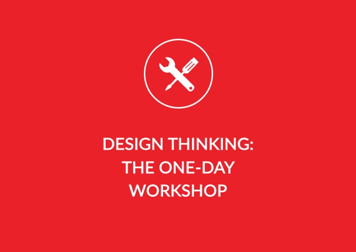 Design Thinking : The One-Day Workshop -