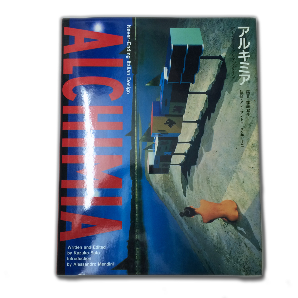ALCHIMIA NEVER- ENDING ITALIAN DESIGN   Kazuko Sato  Hardcover 218 Pages  Published by JAPAN: RIKUYO-SHA PUBLISHING, INC. 1985; First Edition edition (1985)  Japanese / English