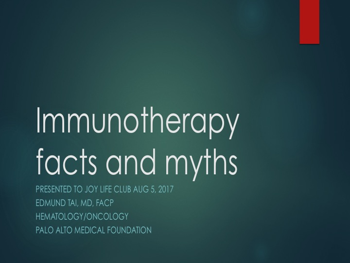 Immunotherapy by Edmund Tai, MD