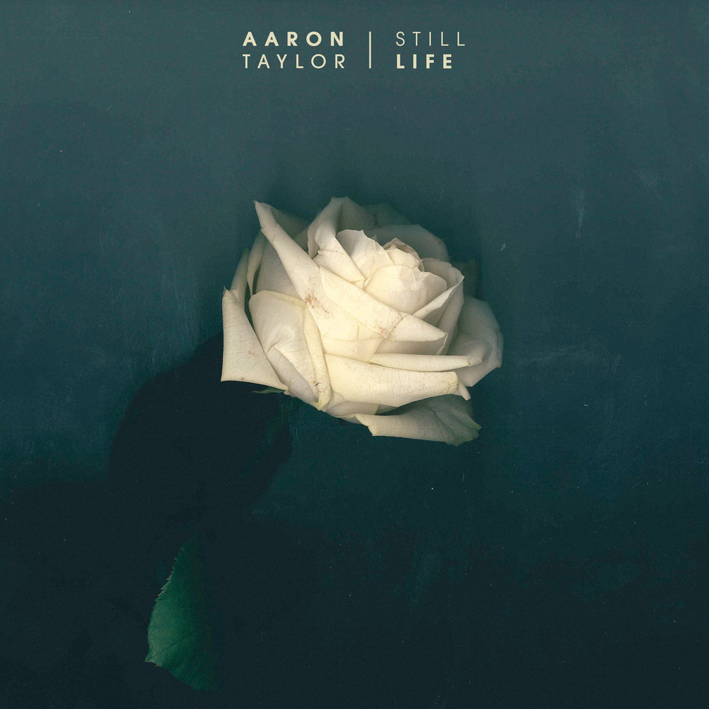 Aaron Taylor -   Still Life   EP (2015)