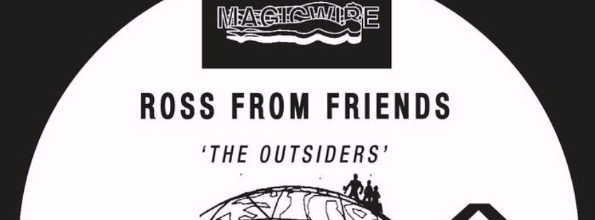 ross from friends the outsiders magicwire london electronic new ep house lo fi