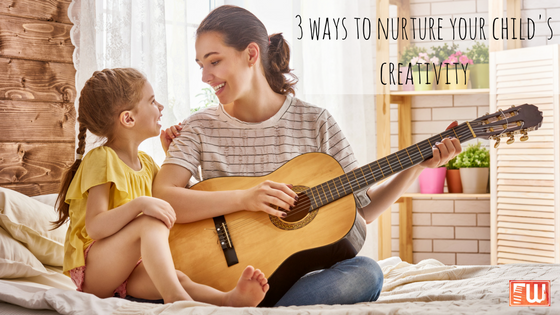 3 Ways to Nurture your Child's Creativity