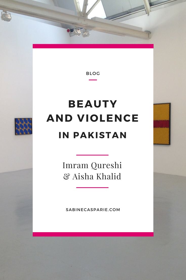 Beauty and Violence in Pakistan: Imram Qureshi and Aisha Khalid