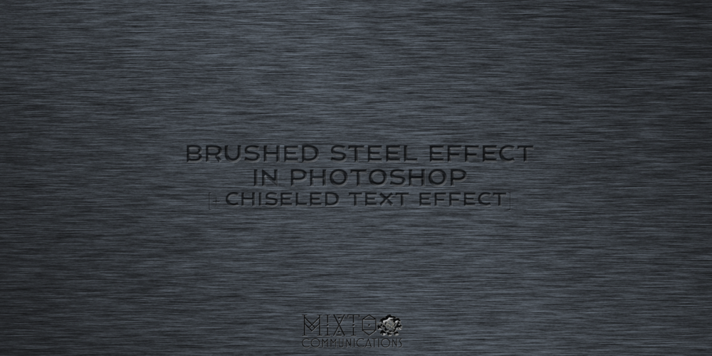 05.23.17 - BLOG IMAGE - Brushed steel effect + chiseled text effects in Photoshop.png